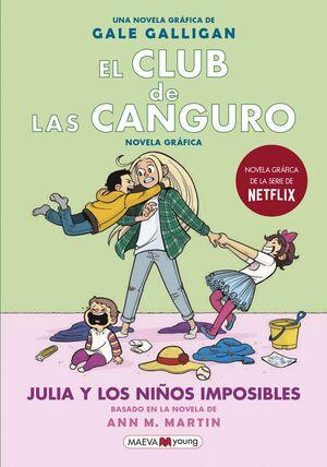 EL CLUB DE LAS CANGURO 5 . JULIA Y LOS NIÑOS IMPOSIBLES