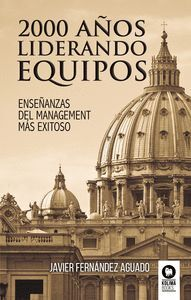 2000 AÑOS LIDERANDO EQUIPOS /ENSEÑANZAS DEL MANAGEMENT MÁS EXITOSO