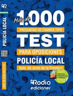 POLICÍA LOCAL DEL AYUNTAMIENTO DE JEREZ DE LA FRONTERA. MÁS DE MIL PREGUNTAS TIP