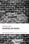 MUERTES DE PERRO (COL. III CENTENARIO)