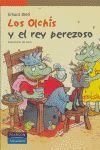 OLCHIS Y EL REY PEREZOSO,LOS 6 AÑOS