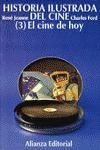 HISTORIA ILUSTRADA DEL CINE (3) EL CINE DE HOY