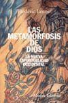 LAS METAMORFOSIS DE DIOS LA NUEVA ESPIRITUALIDAD OCCIDENTAL