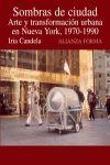 SOMBRAS DE CIUDAD ARTE Y TRANSFORMACIÓN URBANA EN NUEVA YORK