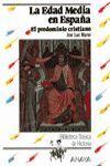 LA EDAD MEDIA EN ESPAÑA. EL PREDOMINIO CRISTIANO
