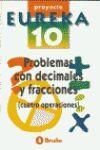 EUREKA 10 PROBLEMAS CON DECIMALES Y FRACCIONES (CUATRO OPERACIONES)