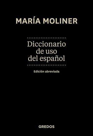 DICCIONARIO DEL USO DEL ESPAÑOL - EDICION ABREVIADA MARIA MOLINER
