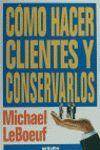 COMO HACER CLIENTES Y CONSERVARLOS