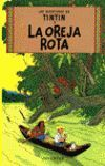 LA OREJA ROTA (LAS AVENTURAS DE TINTIN) 6