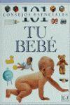 TU BEBE ( 101 CONSEJOS ESENCIALES )
