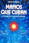 MANOS QUE CURAN (EL LIBRO GUIA DE LAS CURACIONES ESPIRITUALES)