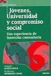 JOVENES UNIVERSIDAD Y COMPROMISO SOCIAL UNA EXPERIENCIA DE INSERCION COMUNITARIA