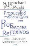 PROPUESTAS METODOLOGICAS PARA PROFESORES REFLEXIVOS