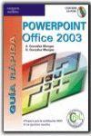 GUÍA RÁPIDA POWERPOINT OFFICE 2003