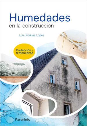 HUMEDADES EN LA CONSTRUCCION. PROTECCION Y TRATAMIENTO