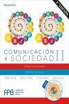 COMUNICACIÓN Y SOCIEDAD II  2.ª EDICIÓN 2019.