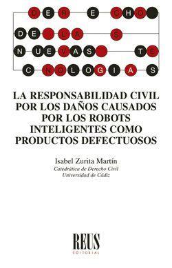 LA RESPONSABILIDAD CIVIL POR LOS DAÑOS CAUSADOS POR LOS ROBOTS INTELIGENTES COMO