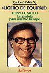 LIGERO DE EQUIPAJE: TONY DE MELLO, UN PROFETA PARA NUESTRO TIEMPO