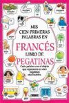MIS CIEN PRIMERAS PALABRAS EN FRANCES (CON PEGATINAS)