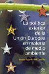 LA POLÍTICA EXTERIOR DE LA UNIÓN EUROPEA EN MATERIA DE MEDIO AMBIENTE