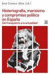 HISTORIOGRAFIA, MARXISMO Y COMPROMISO POLITICO EN ESPAÑA. DEL FRANQUISMO A LA ACTUALIDAD