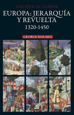 HISTORIA DE EUROPA: JERARQUÍA Y REVUELTA 1320-1450