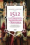 1512. CONQUISTA E INCORPORACIÓN DE NAVARRA A LA MONARQUÍA DE ESPAÑA
