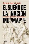 EL SUEÑO DE LA NACIÓN INDOMABLE. LOS MITOS DE LA GUERRA DE LA INDEPENDENCIA