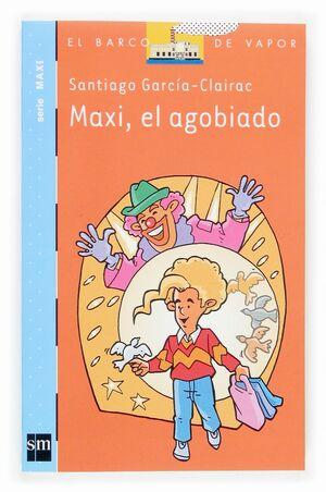 MAXI EL AGOBIADO.