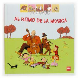 AL RITMO DE LA MUSICA (MI MUNDO)