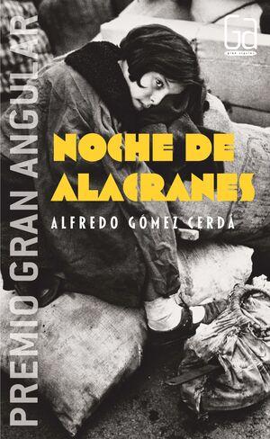 NOCHE DE ALACRANES (PREMIO GRAN ANGULAR 2005)