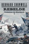 REBELDE. CRONICAS DE STARBUCK I. -T-