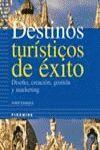 DESTINOS TURÍSTICOS DE ÉXITO