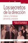 LOS SECRETOS DE LA DIRECCIÓN : LIDERAR Y FORTALECER PERSONAS Y EQUIPOS