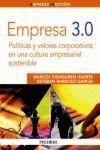 EMPRESA 3.0 : POLÍTICAS Y VALORES CORPORATIVOS EN UNA CULTURA EMPRESARIAL SOSTENIBLE