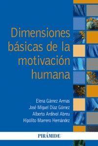 DIMENSIONES BÁSICAS DE LA MOTIVACIÓN HUMANA