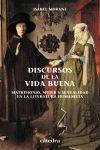 DISCURSOS DE LA VIDA BUENA. MATRIMONIO, MUJER Y SEXUALIDAD EN LA LITERATURA HUMANISTA