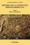 HISTORIA DE LA LITERATURA HISPANOAMERICANA TOMO I: EPOCA COLONIAL