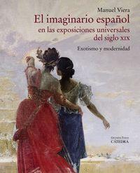 EL IMAGINARIO ESPAÑOL EN LAS EXPOSICIONES UNIVERSALES DEL SIGLO XIX