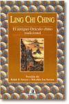 LING CHI CHING . EL ANTIGUO ORACULO CHINO TRADICIONAL