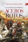 ACEROS ROTOS (EL OCASO DE LOS HEROES I)