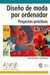 CREACIÓN DE MODA POR ORDENADOR. PROYECTOS BÁSICOS
