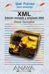 XML (EDICIÓN REVISADA Y AMPLIADA 2005)  GUIA PRACTICA
