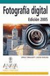 FOTOGRAFÍA DIGITAL. EDICIÓN 2005