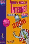 APRENDE A BUSCAR EN INTERNET. EDICIÓN 2006
