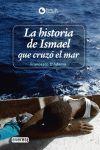 LA HISTORIA DE ISMAEL, QUE CRUZÓ EL MAR