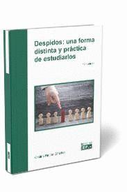DESPIDOS: UNA FORMA DISTINTA Y PRÁCTICA DE ESTUDIA