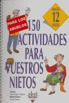 150 ACTIVIDADES PARA VUESTROS NIETOS HASTA 12 AÑOS