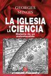 LA IGLESIA Y LA CIENCIA. HISTORIA DE UN MALENTENDIDO