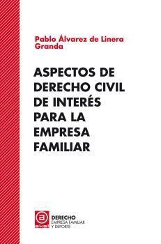 ASPECTOS DE DERECHO CIVIL DE INTERÉS PARA LA EMPRESA FAMILIAR